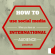 How to use Facebook, Twitter and Google plus when you have an international audience
