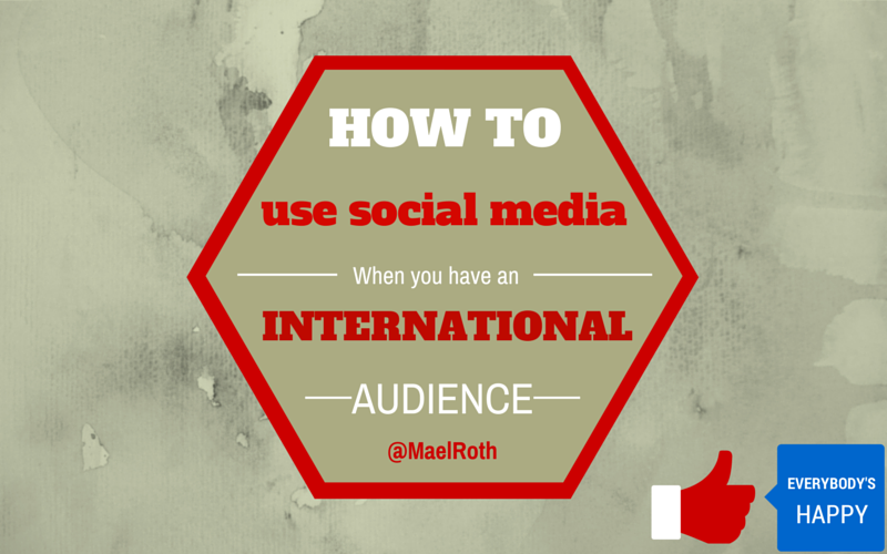 How to use Facebook, Google Plus and Twitter when you have an international audience