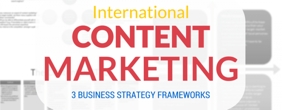 International content marketing and localization: 3 frameworks to get you started