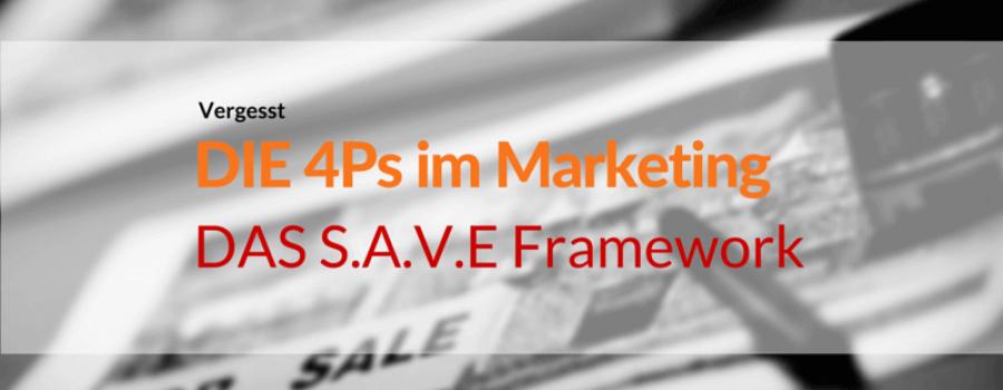 Vergessen wir die 4P im B2B Marketing – hier kommt das SAVE Framework