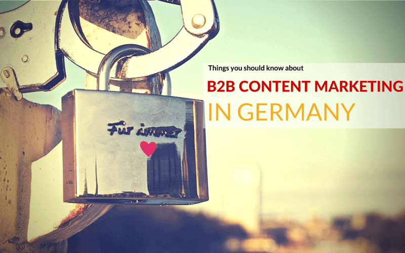 What you ned to know to do B2B Content Marketing in Germany