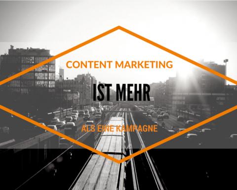 Langfristiger Nutzen schlägt kurzfristige Faszination. Warum Content Marketing mehr ist als eine geile Kampagne
