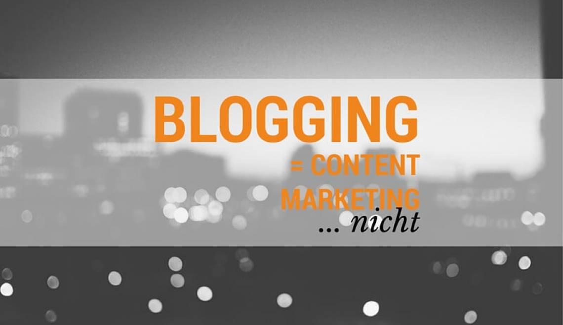 Der Unterschied zwischen Bloggern und Content Marketing? Blogger sind keine Content Marketer!