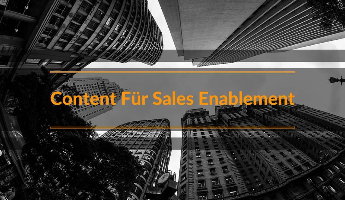 Content & Sales Enablement: Auch der Vertrieb braucht Content!