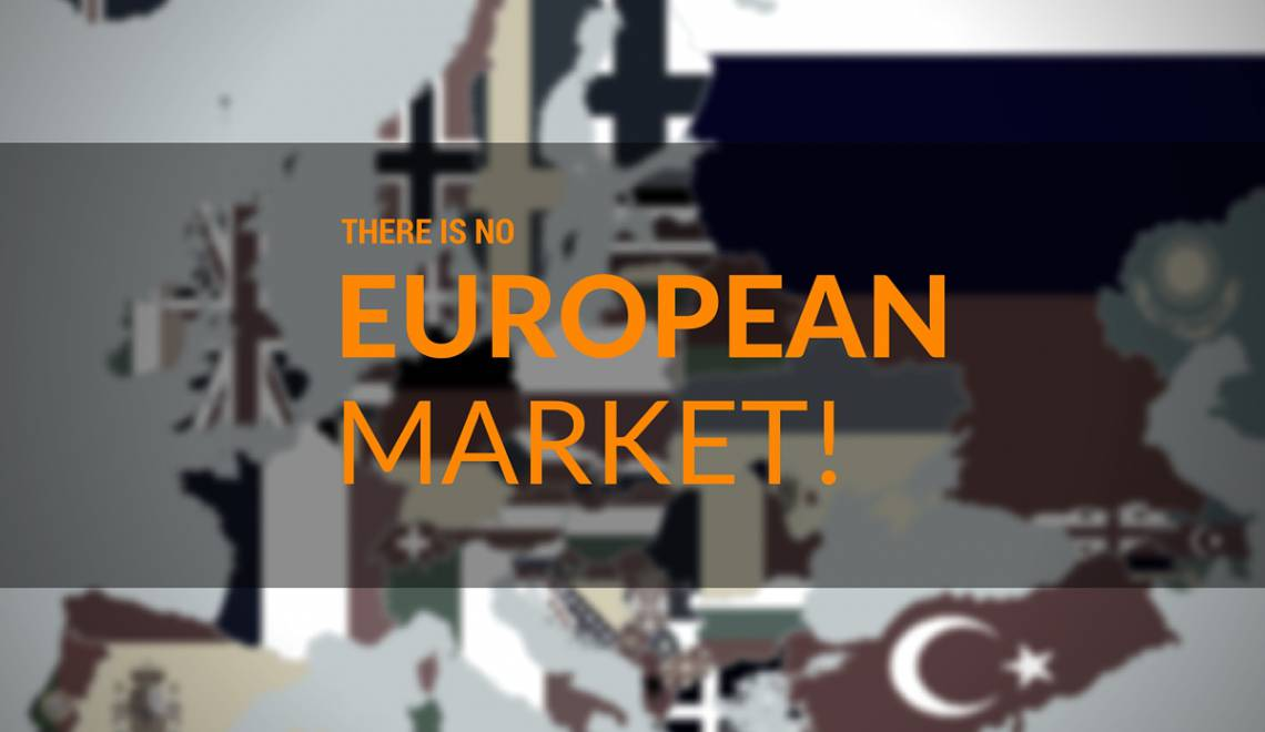 "International Marketing 101: Dear US-companies, there is no ""European market"""