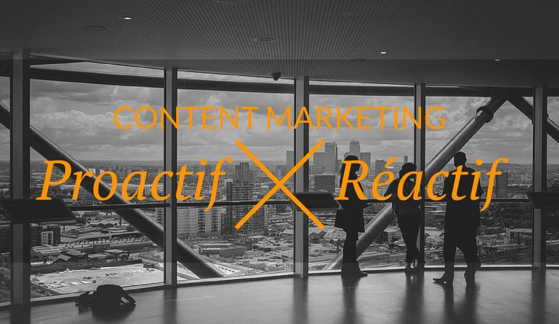 Content Marketing: plan éditorial proactif ou réactif?