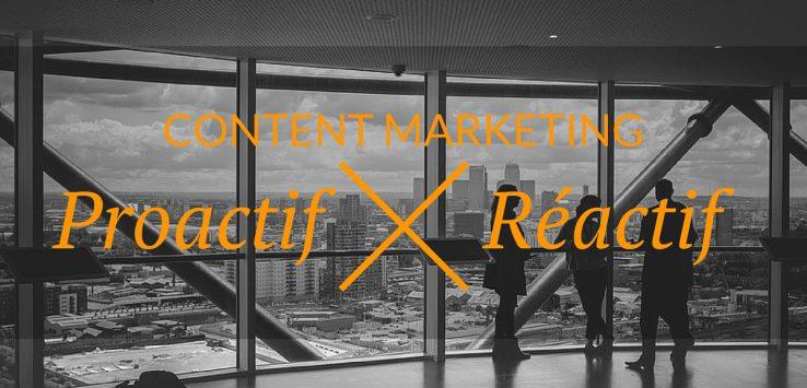 Un plan éditorial est-il proactif ou réactif dans votre content marketing