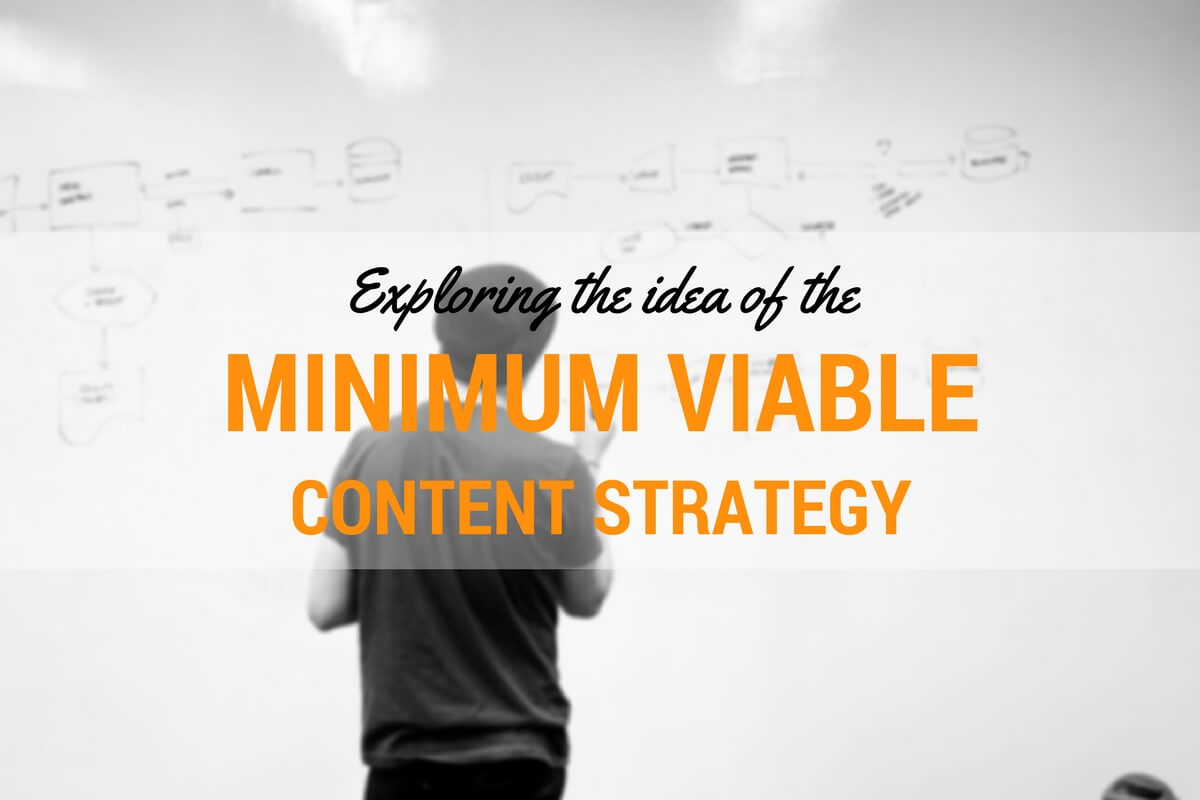 The minimum viable content strategy