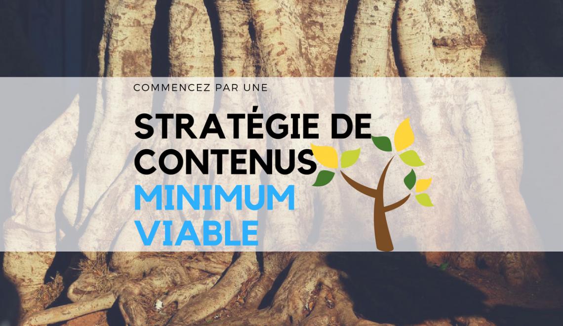 Commencez par une stratégie de contenus minimum viable!