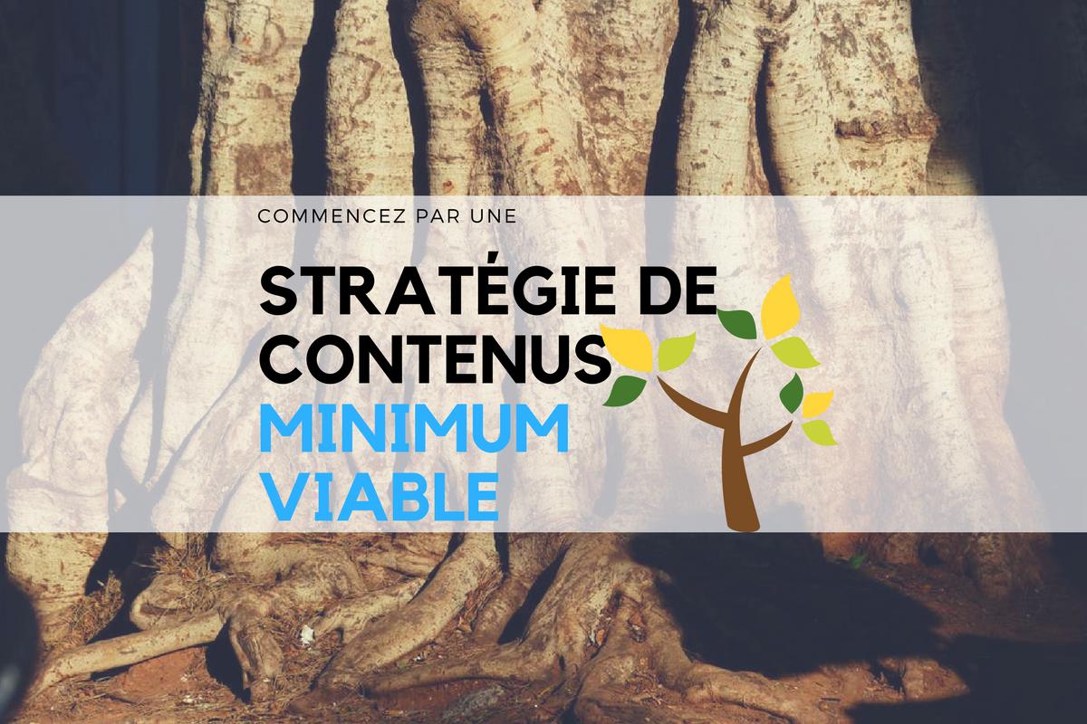 Commencez par une stratégie de contenus minimum viable