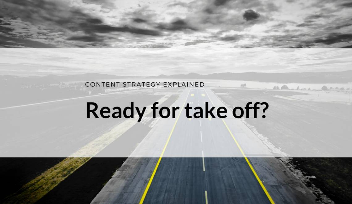 Content Strategy Explained (Think of It as a Plane)
